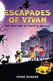 Escapades of Vivan : The Treasure of Moth Ki Masjid