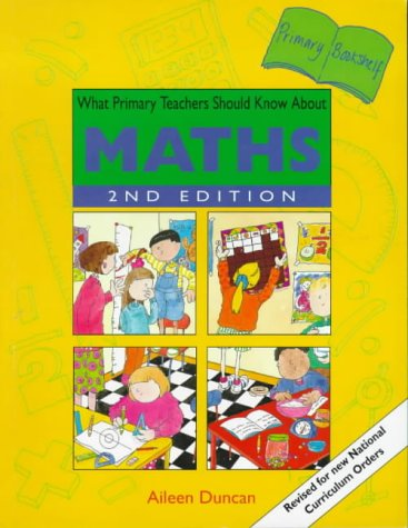 What Primary Teachers Should Know About Maths 2ed (Primary Bookshelf)
