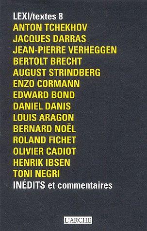 LEXI/textes 8 Inédits et commentaires par Anton Tchekhov, Jacques Darras, Jean-Pierre Verheggen, Collectif