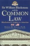 Sir William Blackstone and the Common Law: Blackstone's Legacy to America