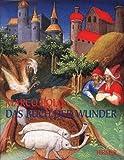 Das Buch der Wunder. Aus: 'Le Livre des Merveilles du Monde', Ms. fr. 2810 der Bibliotheque Nationale.