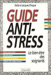 GUIDE ANTI-STRESS. Le bien-être des soignants
