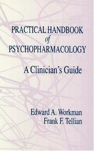 Practical Handbook of Psychopharmacology: A Clinician's Guide