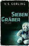 Sieben Gräber: Thriller (EDITION 211)