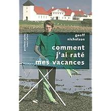Comment j'ai raté mes vacances (PAVILLONS POCHE) (French Edition)