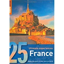 France: 25 Ultimate Experiences (Rough Guide 25s)