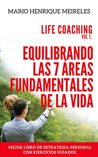 Equilibrando las 7 áreas fundamentales de la vida: Life Coaching - Vol. 1 por Mario Henrique Meireles