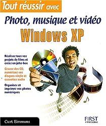Tout réussir avec Windows XP super loisirs numériques
