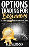 Options Trading For Beginners: The Ultimate Guide To Making Money Online with Options Trading (Trading, Options Trading, Stocks Book 1)
