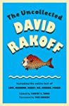 The Uncollected David Rakoff: Includi...