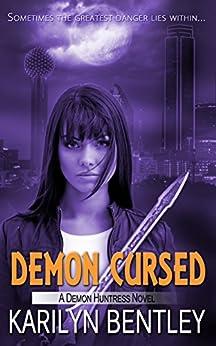 Demon Cursed (A Demon Huntress Novel) by [Bentley, Karilyn]