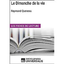 Le Dimanche de la vie de Raymond Queneau: Les Fiches de lecture d'Universalis (French Edition)
