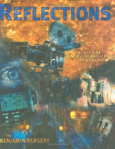 Reflections: Twenty-One Cinematographers at Work