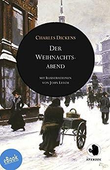Der Weihnachtsabend: Eine Geistergeschichte (ApeBook Classics (ABC) 10) (German Edition) by [Dickens, Charles]
