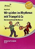 Wir spielen im Rhythmus mit Triangel & Co. Kopiervorlagen, Schnellhefter, mit CD-ROM, editierbare Microsoft® Word® Dateien: Grundschule, Musik, Klasse 2
