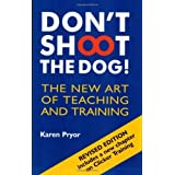 Don't Shoot the Dog!: The New Art of Teaching and Training (Paperback) - Common