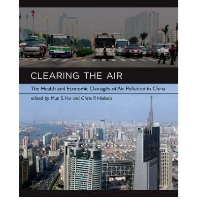 [(Clearing the Air: The Health and Economic Damages of Air Pollution in China )] [Author: Mun S. Ho] [May-2007]