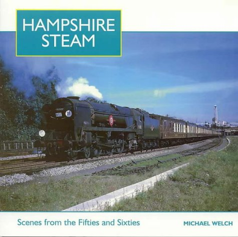 Hampshire Steam: A Full Colour Album of the 1950s and 1960s