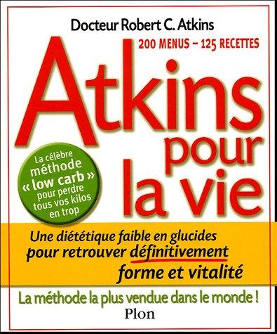 atkins-pour-la-vie-une-dietetique-pauvre-en-glucides-pour-retrouver-definitivement-forme-et-vitalite