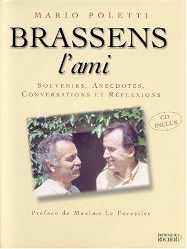 Brassens l'ami : Souvenirs, anecdotes, conversations et réflexions (CD inclus)