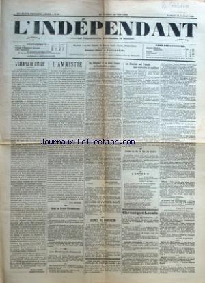 INDEPENDANT (L') [No 28] du 12/07/1924 - L'EXEMPLE DE L'ITALIE PAR MAXENCE BIBIE - L'AMNISTIE PAR YVON DELBOS - RETOUR AU SCRUTIN D'ARRONDISSEMENT - LES ELECTIONS DE DIMANCHE - DES OBLIGATIONS ET DES DROITS CIVIQUES DES FONCTIONNAIRES EN GENERAL (ET DES INSTITUTEURS EN PARTICULIER) PAR EMILE CAZALIS - JAURES AU PANTHEON - LES ALSACIENS SONT FRANCAIS SANS RESTRICTIONS NI CONDITIONS - L'ACTION DES ELUS DU BLOC DES GAUCHES - L'ANTONIO PAR P. F. - CHRONIQUE LOCALE.