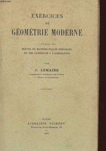 Exercices de geometrie moderne a l'usage des eleves de mathematiques speciales et des candidats a l'agregation par LEMAIRE J.