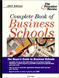 Complete Book of Business Schools, 2001 Edition (Princeton Review: Best Business Schools)