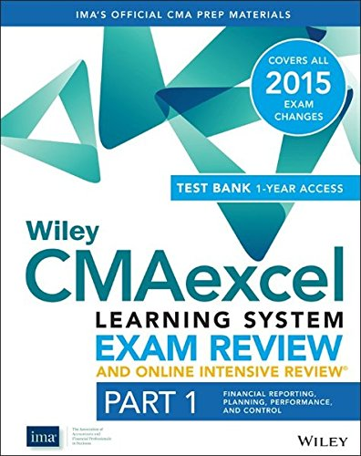 Wiley CMAexcel Learning System Exam Review and Online Intensive Review 2015 + Test Bank: Financial Planning, Performance and Control Part 1 (Wiley CMA Learning System)