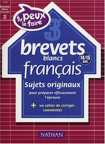 Tu peux le faire - Brevets blancs : Français, 3e -14-15 ans