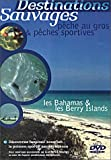 Destinations Sauvages : Pêche au gros & pêche sportive - Vol.2 : Les Bahamas & les Berry Islands