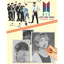 Bts dots lines spirals coloring book: stress relief coloring book for adults: 방탄소년단 for ARMY and KPOP Lovers, Jin, RM, JHope, Suga, Jimin, V, and Jungkook, Love Yourself
