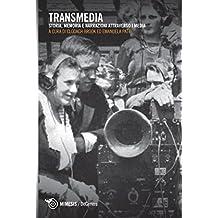 Transmedia: Storia, memoria e narrazioni attraverso i media