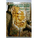 How to Carve Faces in Driftwood by Harold L. Enlow (1978-06-01)