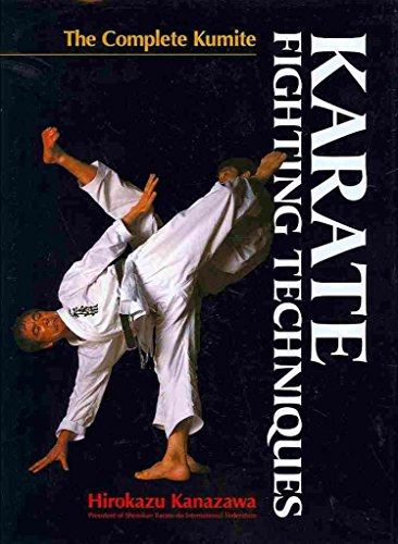 [Karate Fighting Techniques: the Complete Kumite] (By: Richard Berger) [published: July, 2013]