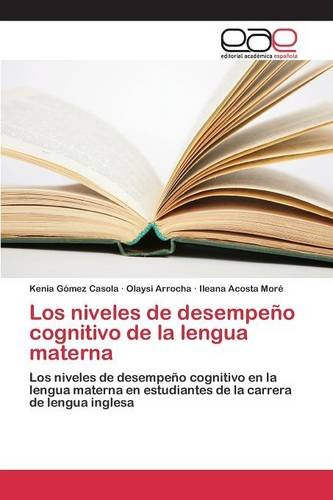 Los niveles de desempeño cognitivo de la lengua materna