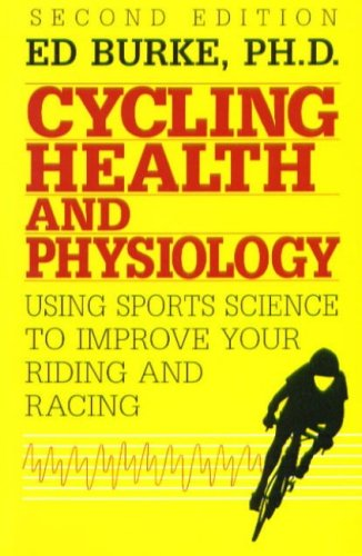 Cycling Health and Physiology: Using Sports Science to Improve Your Riding and Racing