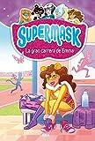 Supermask 4. La gran carrera de Emma (PEQUES)