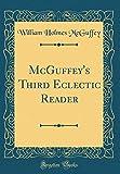 McGuffey's Third Eclectic Reader (Classic Reprint)