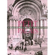 Le Petit Palais : Chef-d'oeuvre de Paris 1900
