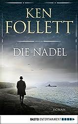 Die Nadel: Roman (Allgemeine Reihe. Bastei Lübbe Taschenbücher)