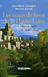 Les noms de lieux de la Haute-Loire : D'où vient le nom de mon village ?
