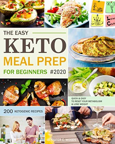 The Easy Keto Meal Prep For Beginners: 200 Quick & Easy Ketogenic Recipes to Reset Your Metabolism and Lose Weight