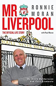 Mr Liverpool: Ronnie Moran: The Official Life Story by Trinity Mirror Sport Media