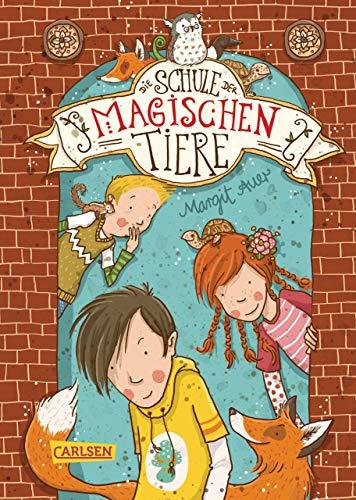 Die Schule der magischen Tiere 1: Die Schule der magischen Tiere (Kuschelige Geschichten)
