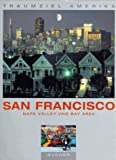 Traumziel Amerika. San Francisco. Napa Valley und Bay Area (Edition USA) - Karl Teuschl