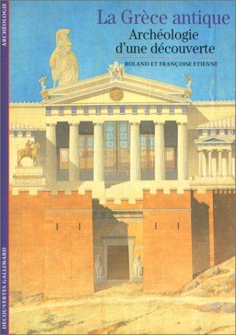 La Grèce antique, archéologie d'une découverte