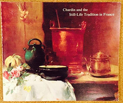 Chardin and the Still Life Tradition (Themes in art) by Gabriel P. Weisberg (1979-10-06)