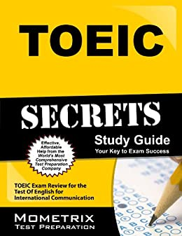 TOEIC Secrets Study Guide: TOEIC Exam Review for the Test Of English for International Communication (English Edition) par [Team, TOEIC Exam Secrets Test Prep]