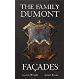 The Family Dumont: Façades (Book 2 of The Family DuMont Series) (English Edition)