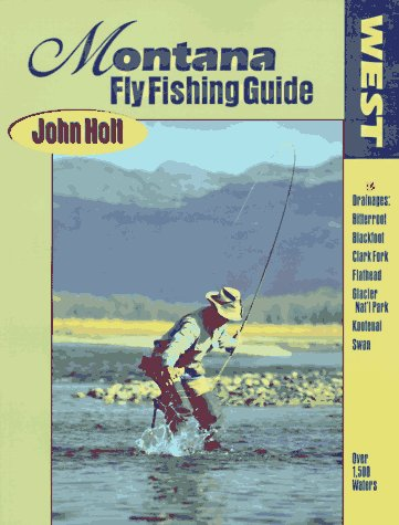 Montana Fly Fishing Guide: West of the Continental Divide -